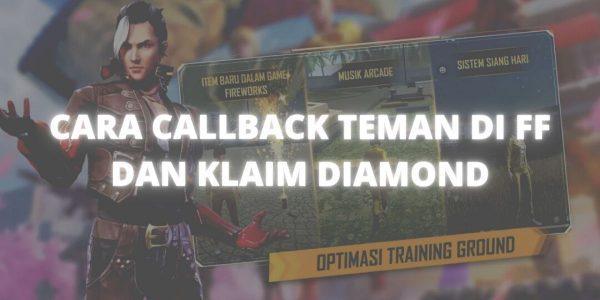 Callback Teman di FF Sekarang Juga dan Klaim Diamondnya !