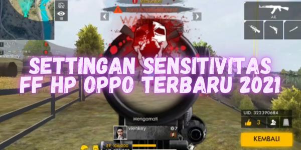 Settingan Sensitivitas FF Auto Headshot Untuk HP OPPO Terbaik
