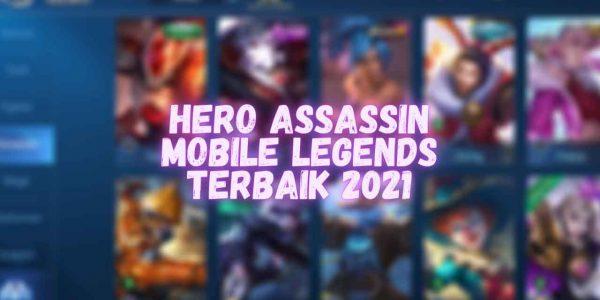 5 Rekomendasi Hero Assassin Terbaik di Mobile Legends 2021