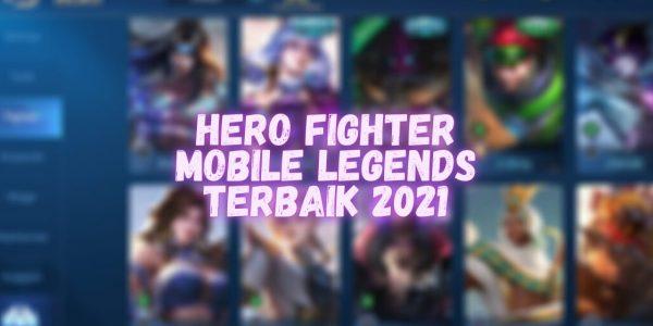 5 Hero Fighter Mobile Legend Terbaik Untuk Solo Rank 2021