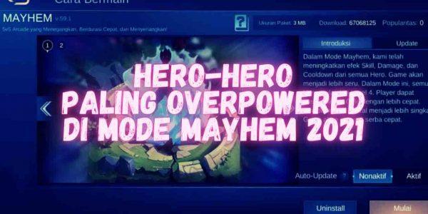 5 Hero Paling OP Di Mode Mayhem Mobile Legends 2021
