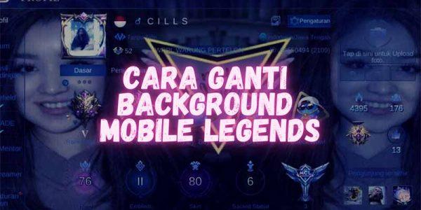 2 Cara Mengubah Background Mobile Legends Terbaru 2021, Dijamin Aman
