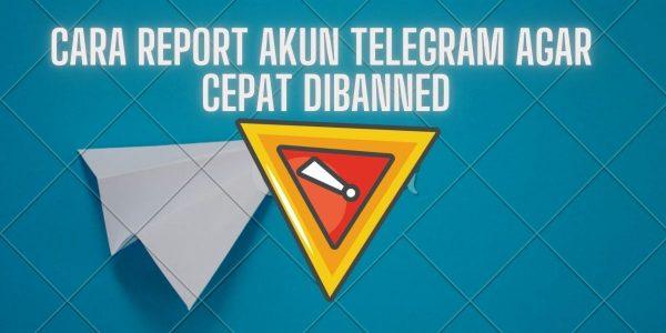 Cara Report Akun Telegram Agar Langsung di Banned