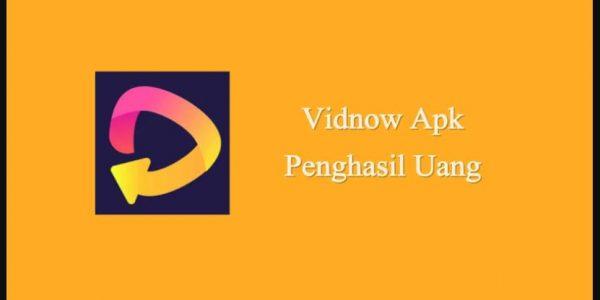 Aplikasi Penghasil Uang VidNow